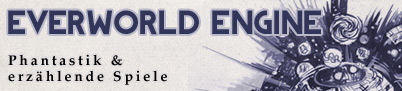 Everworld Engine - Phantastik & erzälende Spiele